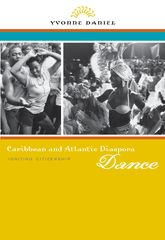Caribbean and Atlantic Diaspora Dance – Igniting Citizenship | University Press Scholarship Online