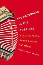 The Accordion in the Americas: Klezmer, Polka, Tango, Zydeco, and More!