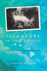 Islanders in the EmpireFilipino and Puerto Rican Laborers in Hawai'i