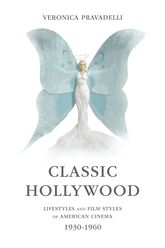 Classic HollywoodLifestyles and Film Styles of American Cinema, 1930-1960