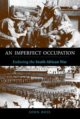 An Imperfect OccupationEnduring the South African War