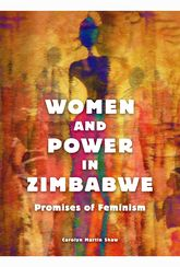 Women and Power in Zimbabwe: Promises of Feminism