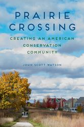 Prairie Crossing: Creating an American Conservation Community