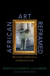 African Art Reframed: Reflections and Dialogues on Museum Culture