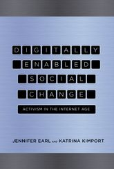 Digitally Enabled Social ChangeActivism in the Internet Age