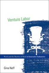 Venture LaborWork and the Burden of Risk in Innovative Industries