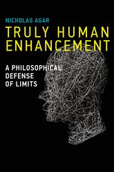 Truly Human EnhancementA Philosophical Defense of Limits