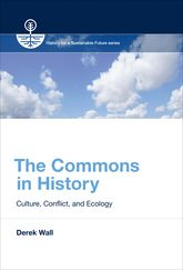 The Commons in HistoryCulture, Conflict, and Ecology
