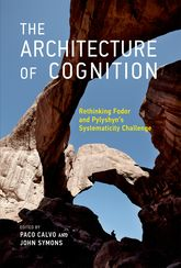 The Architecture of CognitionRethinking Fodor and Pylyshyn's Systematicity Challenge