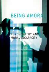 Being AmoralPsychopathy and Moral Incapacity