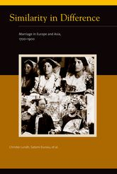 Similarity in DifferenceMarriage in Europe and Asia, 1700-1900