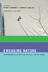 Engaging NatureEnvironmentalism and the Political Theory Canon