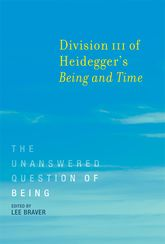Division III of Heidegger's Being and TimeThe Unanswered Question of Being