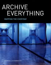 Archive EverythingMapping the Everyday