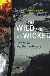 The Wild and the WickedOn Nature and Human Nature