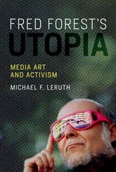 Fred Forest's UtopiaMedia Art and Activism