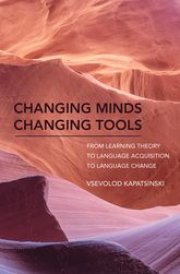 Changing Minds Changing ToolsFrom Learning Theory to Language Acquisition to Language Change