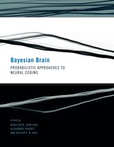 Bayesian BrainProbabilistic Approaches to Neural Coding