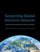 Governing Global Electronic NetworksInternational Perspectives on Policy and Power