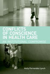 Conflicts of Conscience in Health CareAn Institutional Compromise