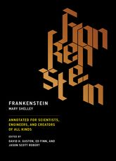 FrankensteinAnnotated for Scientists, Engineers, and Creators of All Kinds