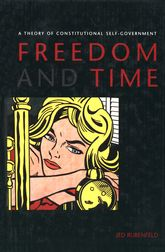 Freedom and TimeA Theory of Constitutional Self-Government