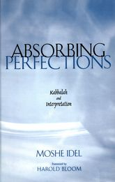 Absorbing PerfectionsKabbalah and Interpretation