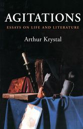 Agitations: Essays on Life and Literature
