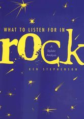 What to Listen For in RockA Stylistic Analysis