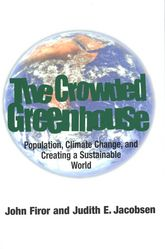 The Crowded Greenhouse: Population, Climate Change, and Creating a Sustainable World