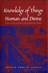 "Knowledge of Things Human and DivineVico's New Science and ""Finnegans Wake"""