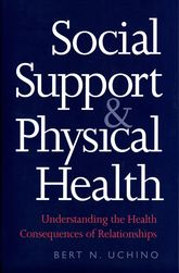 Social Support and Physical HealthUnderstanding the Health Consequences of Relationships