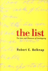 The List: The Uses and Pleasures of Cataloguing