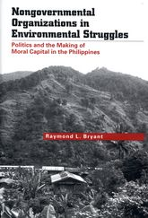 Nongovernmental Organizations in Environmental StrugglesPolitics and the Making of Moral Capital in the Philippines