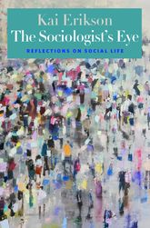 The Sociologist's EyeReflections on Social Life