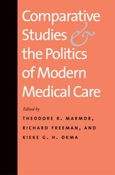 Comparative Studies and the Politics of Modern Medical Care