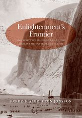 Enlightenment's FrontierThe Scottish Highlands and the Origins of Environmentalism