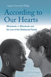 According to Our HeartsRhinelander v. Rhinelander and the Law of the Multiracial Family