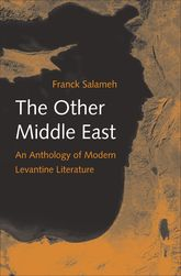 The Other Middle EastAn Anthology of Modern Levantine Literature