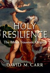 Holy Resilience: The Bible's Traumatic Origins