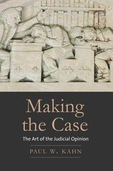Making the CaseThe Art of the Judicial Opinion