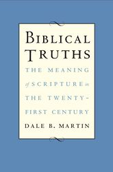 Biblical TruthsThe Meaning of Scripture in the Twenty-first Century
