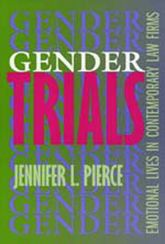 Gender TrialsEmotional Lives in Contemporary Law Firms