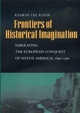 Frontiers of Historical ImaginationNarrating the European Conquest of Native America, 1890-1990