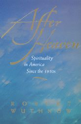 After HeavenSpirituality in America Since the 1950s