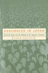 Assembled in JapanElectrical Goods and the Making of the Japanese Consumer