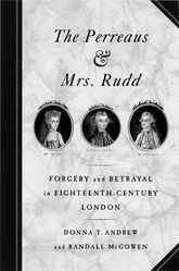 The Perreaus and Mrs. RuddForgery and Betrayal in Eighteenth-Century London
