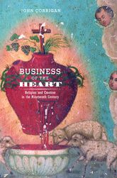 Business of the HeartReligion and Emotion in the Nineteenth Century