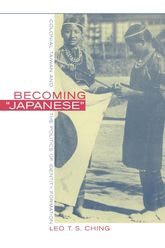 "Becoming ""Japanese""Colonial Taiwan and the Politics of Identity Formation"