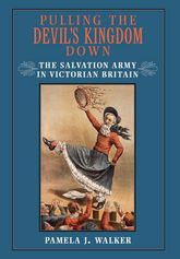Pulling the Devil's Kingdom DownThe Salvation Army in Victorian Britain